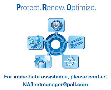 Protect. Renew. Optimize. For immediate assistance, please contact NAfleetmanager@pall.com